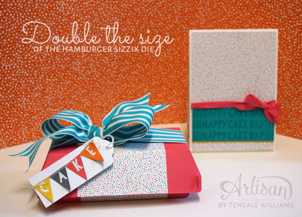 By Teneale Williams| Increase the size by placing doubled cardstock over 2/3 of the hamburger die, just under the left horizontal score lines