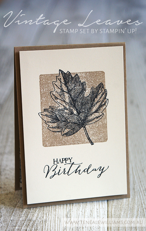 By Teneale Williams | Vintage Leaves and Butterfly Basics Stamp Sets from Stampin Up! | One layer card, stamp clear block to ink pad for block image, adding layers without the bulk.