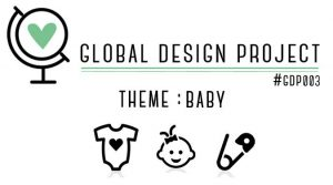 Global Design Project: Theme Challenge Baby