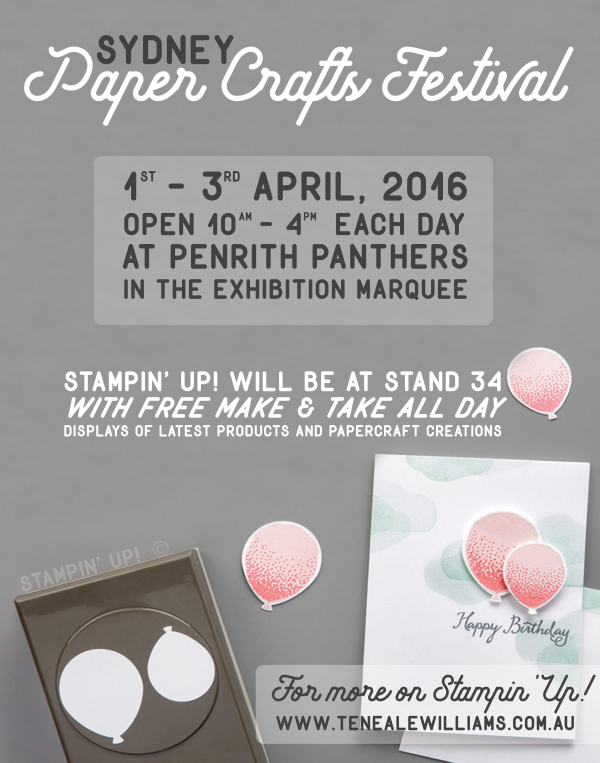 Teneale Williams Stampin' Up! Demonstrator | Sydney Paper Crafts Festival | 1-3 April 2016 At Penrith Panthers