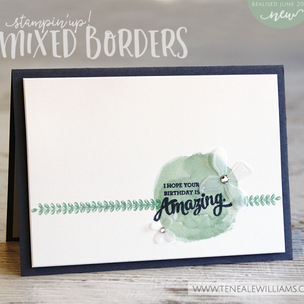 By Teneale Williams | Stampin'Up! New Catalogue 2016/2017 | Mixed Boarders Stamp Set