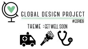 Global Design Project Get well theme