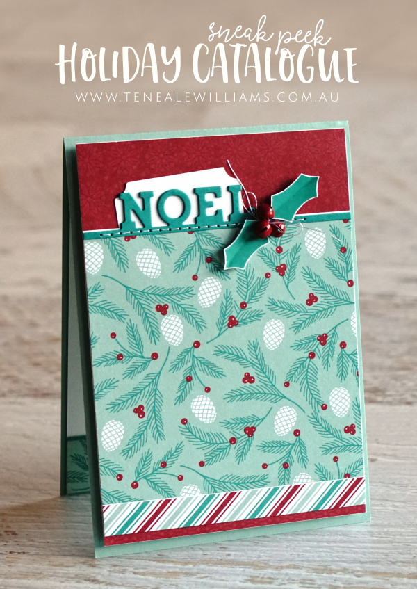 Teneale Williams | Holiday Catalogue Stampin' Up! Presents & Pinecones DSP, Holly Berry Happiness and Christmas Stocking Thinlits Dies