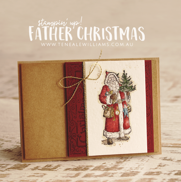 By Teneale Williams | Father Christmas Stamp set from Stampin' Up! 2016