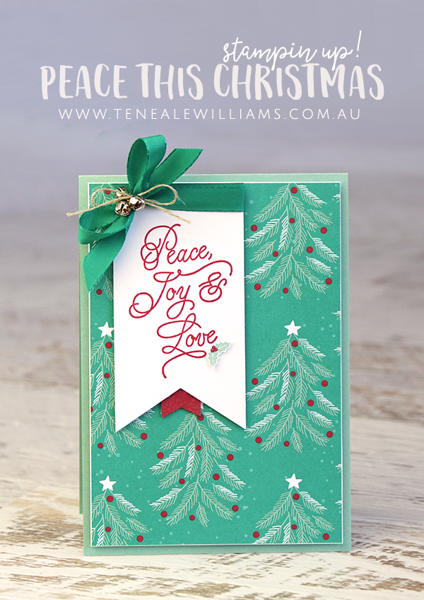 By Teneale Williams | Stampin' Up! | Peace This Christmas Stamp Set and Presents & Pinecones DSP
