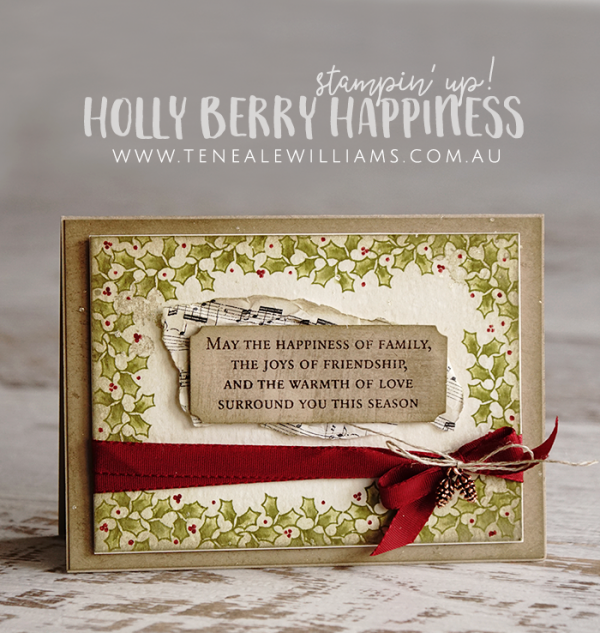 Teneale Williams | Stampin' Up! Australia | Christmas Catalogue Holly Berry Happiness