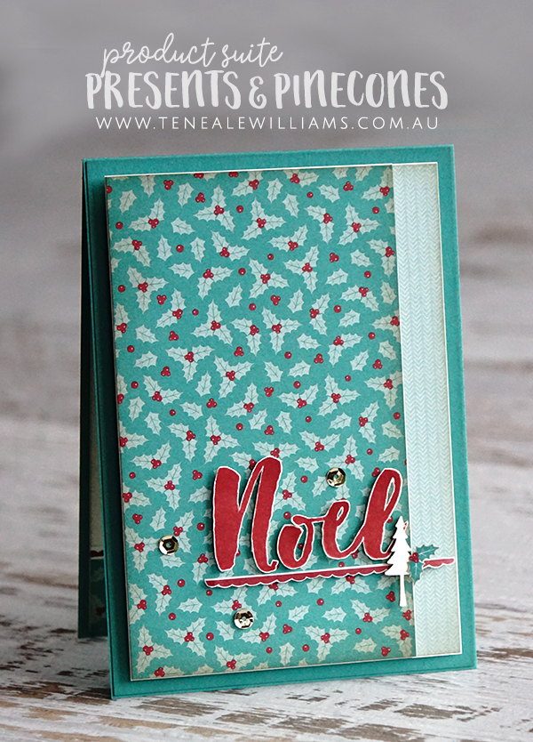 Teneale Williams | Stampin' Up! Holiday Catalogue | Presents and Pinecones DSP