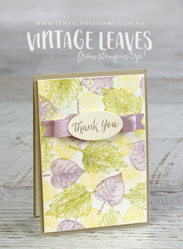 By Teneale Williams | Stampin' Up! Vintage Leaves Stamp Set | Spring inspired card to say thank you.