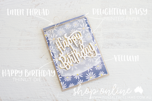 By Teneale Williams | Stampin' Up! Australia | Delightful Daisy Designer Series Paper with Happy Birthday Thinlit