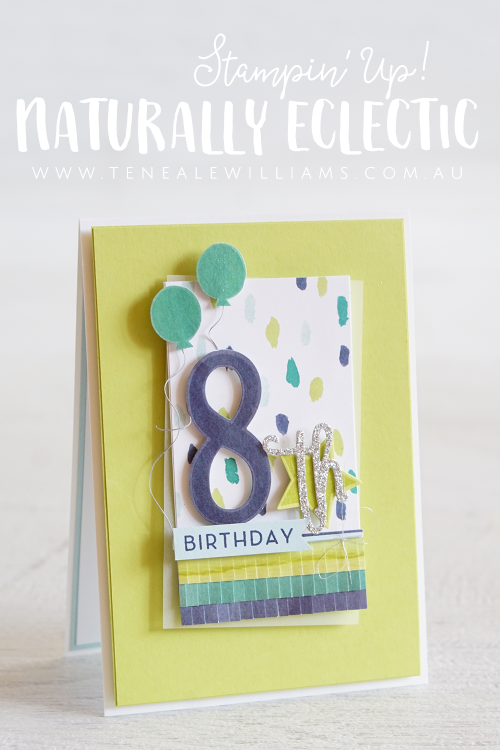 By Teneale Williams | Stampin' Up! Australia | Naturally Eclectic Designer Series Paper, Large Numbers Framelits Dies & Number Of Years, Confetti Celebration and Wood Words Stamp Sets