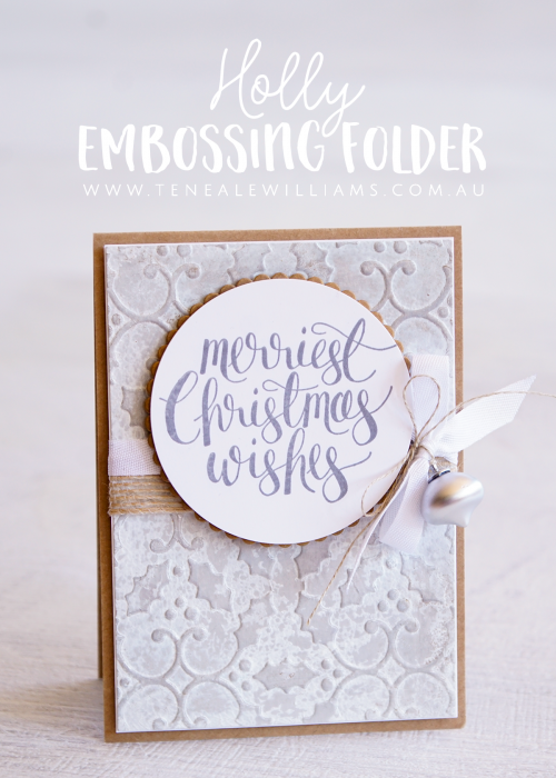 By Teneale Williams | Stampin' Up! Holly Textured Impressions Embossing Folder and Watercolor Christmas Stamp Set