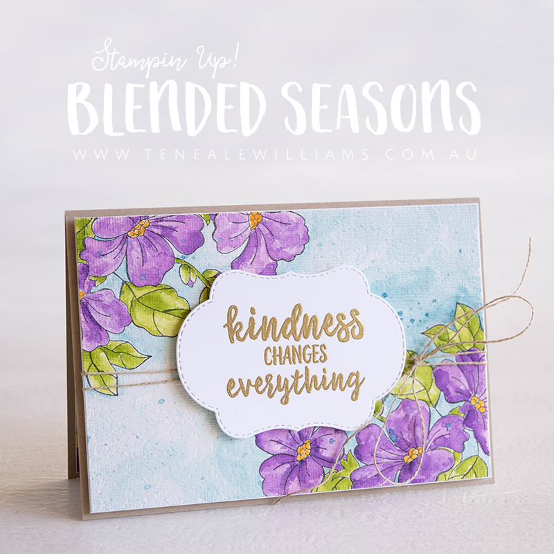 By Teneale Williams | Stampin' Up! Australia | Blended Seasons