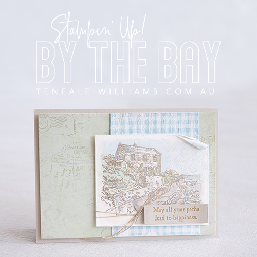 By Teneale Williams | STampin' Up! Demonstrator Australia | Sale-A-Bration By The Bay