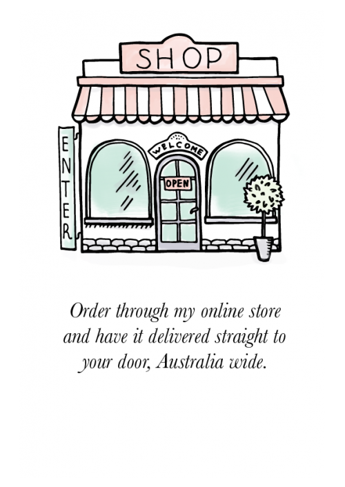 Order through Teneale Williams online store and have it delivered straight to your door, ANYWHERE in Australia.