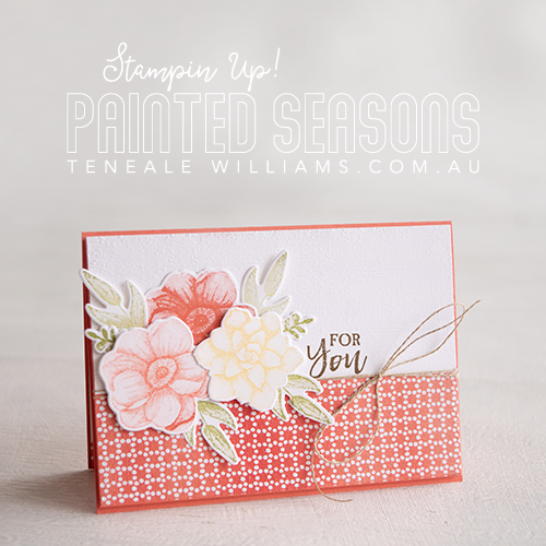 By Teneale Williams | Stampin' Up! Card featuring Sale-a-bration Painted Seasons