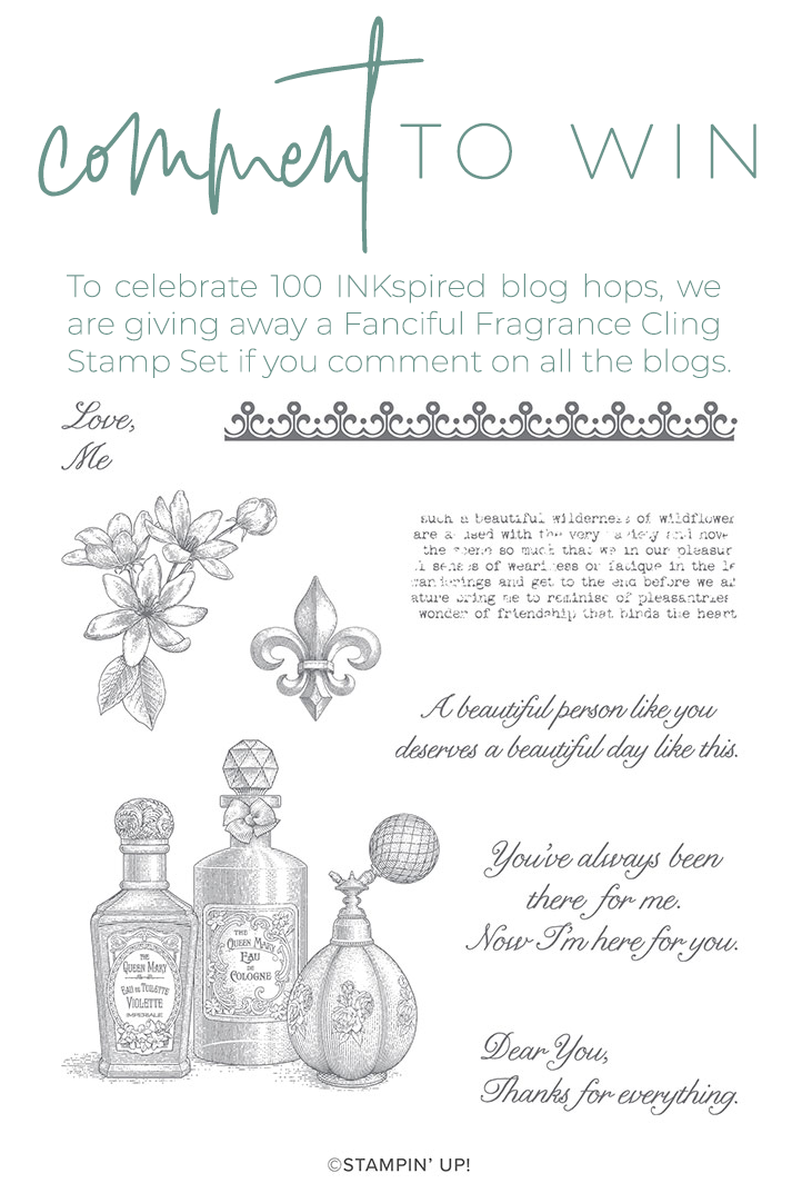 To celebrate 100 INKspired blog hops we are giving away a Fanciful Fragrance Cling Stamp Set if you comment on all the blogs