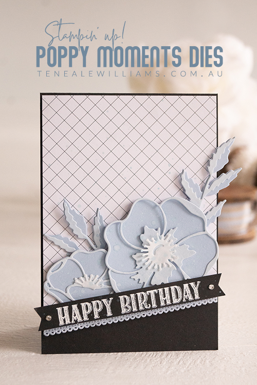 Teneale-Williams-created-card-using-Poppy-Moments-Dies-and-Birthday-Jubilee-Cling-Stamp-Set-from-Stampin-Up-